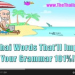 100 Thai Words That'll Improve Your Grammar 101%