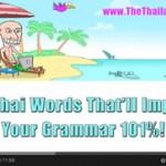100 Thai Words That'll Improve Your Grammar 101%